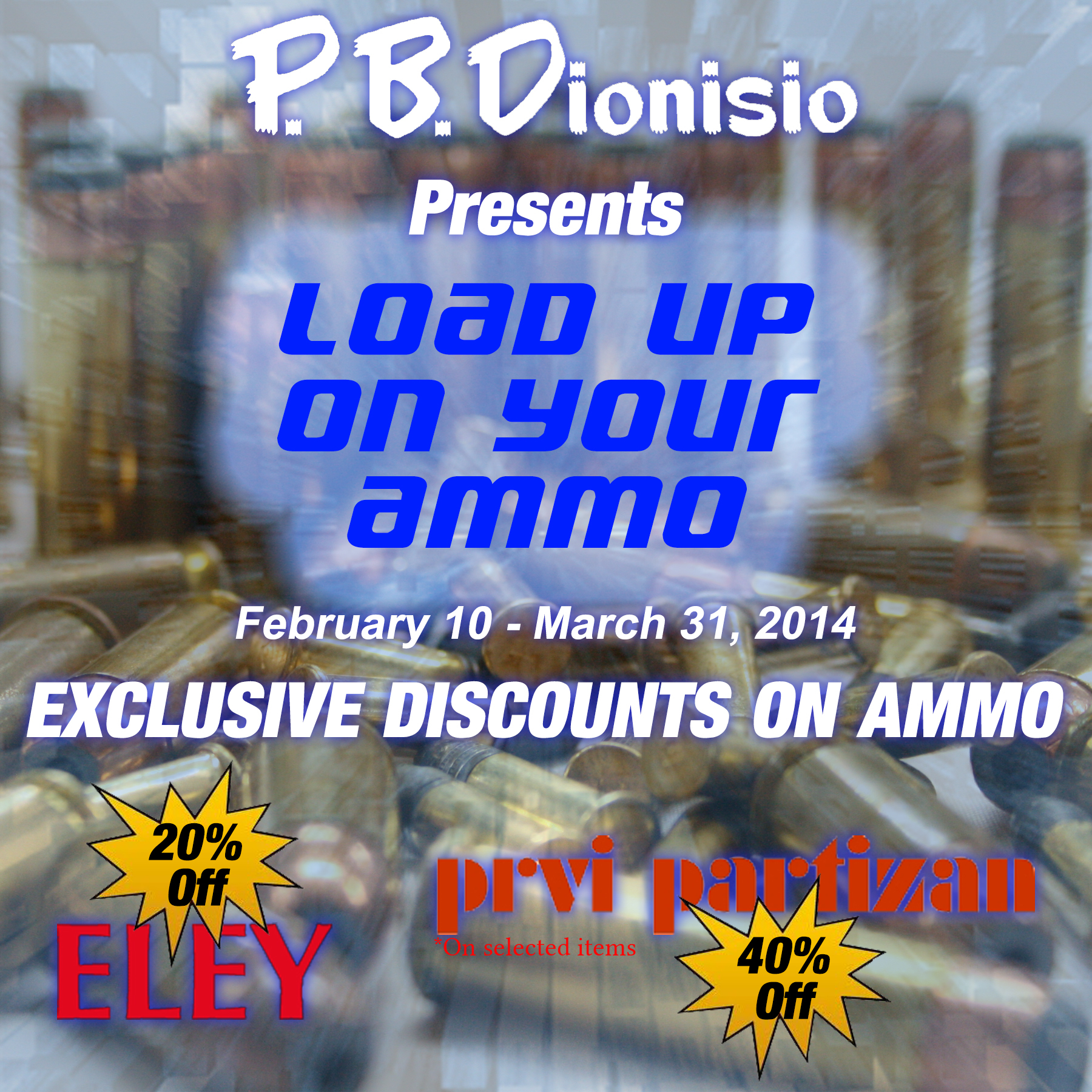 P.B.Dionisio & Co., Inc. - Pioneer in Firearms and Ammunitions in the Philippines - Load Up on Your Ammo Sale 2014